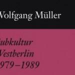 Subkultur Westberlin 1979 – 1989