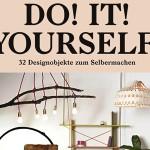 Buchtipp & Gewinnen: Do! It! Yourself! – 32 Designerstücke zum Selberbauen