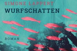 Buchtipp: Simone Lappert – Wurfschatten