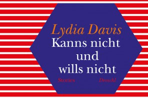 Buchtipp: Lydia Davis – Kanns nicht und wills nicht