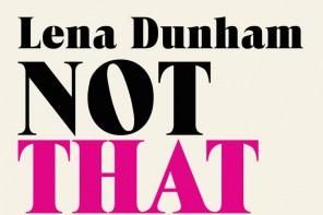 Buchtipp: Lena Dunham – Not that kind of Girl