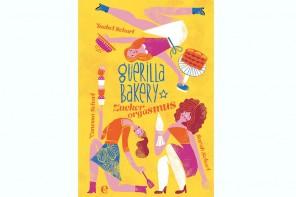 Buchtipp: Guerilla Bakery – Zuckerorgasmus