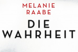 Buchtipp: Melanie Raabe – Die Wahrheit